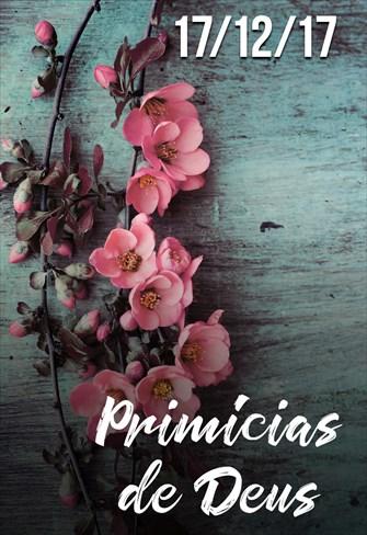 Primícias de Deus - 17/12/17