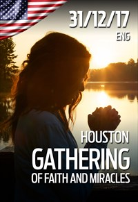 Gathering of faith and miracles - 31/12/17 - Houston