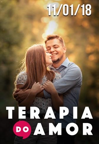 Terapia do Amor - 11/01/2018