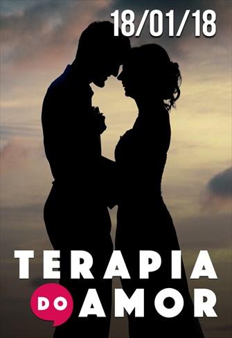 Terapia do Amor - 18/01/2018