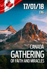 Gathering of faith and miracles - Canadá - 21/01/18