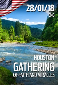 Gathering of faith and miracles - 28/01/18 - Houston
