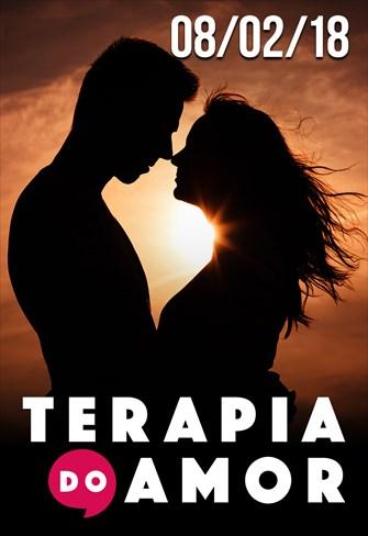 Terapia do Amor - 08/02/2018