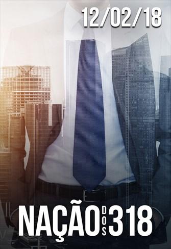 Nação dos 318 - 12/02/18