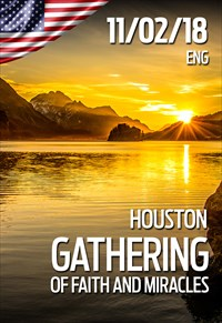 Gathering of faith and miracles - 11/02/18 - Houston