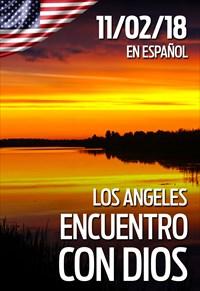 Encuentro con Dios - 11/02/18 - Los Angeles