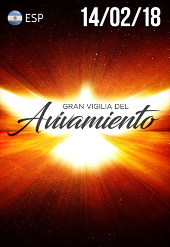 Gran Vigilia del Avivamiento - 14/02/18 - Argentina