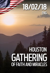 Gathering of faith and miracles - 18/02/18 - Houston