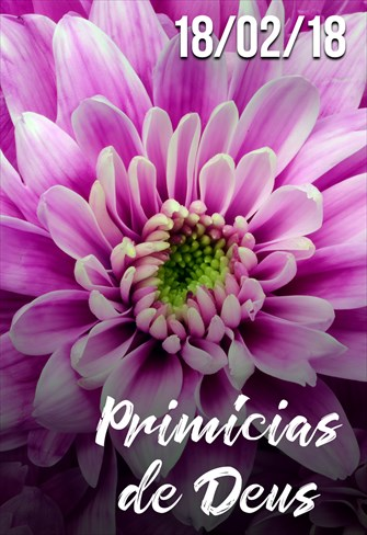 Primícias de Deus - 18/02/18