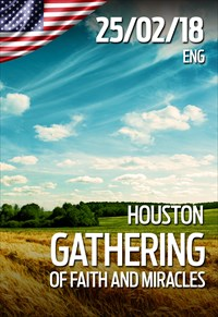 Gathering of faith and miracles - 25/02/2018 - Houston