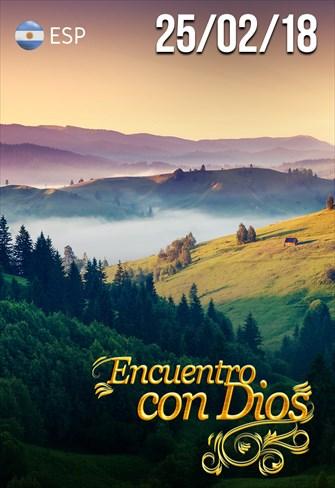 Encuentro con Dios - 25/02/18 - Argentina