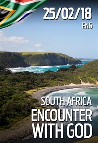 Encounter with God - 25/02/2018 - South Africa