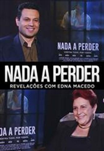 Nada a Perder - Revelações com Edna Macedo - 2018
