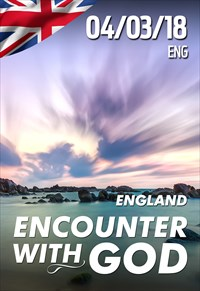 Encounter with God - 04/03/2018 - England