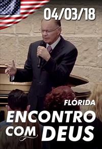 Encontro com Deus - 04/03/18 - Flórida - Bispo Macedo