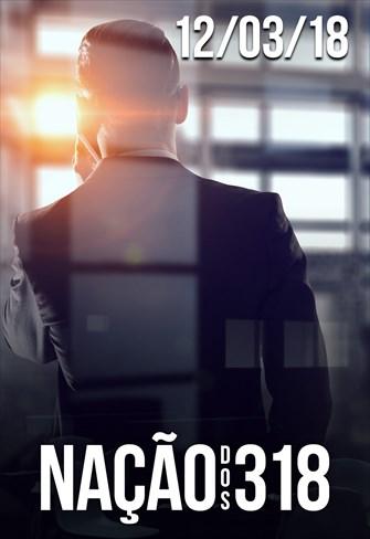 Nação dos 318 - 12/03/18