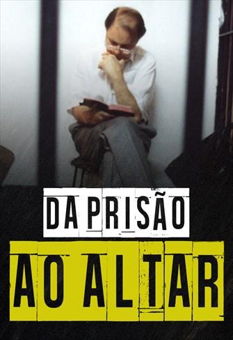 Da Prisão ao Altar