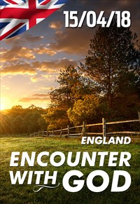 Encounter with God - 15/04/18 - England
