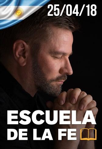 Escuela de la Fe - 25/04/18 - Argentina