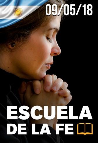 Escuela de la Fe - 09/05/18 - Argentina