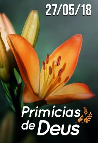 Primícias de Deus - 27/05/18