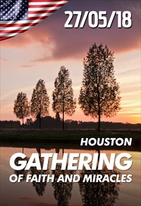 Gathering of faith and miracles - 27/05/18 - Houston