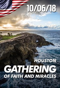 Gathering of faith and miracles - 10/06/18 - Houston