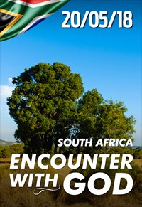 Encounter with God - 20/05/2018 - South Africa
