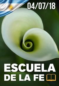 Escuela de la fe - 04/07/18 - Argentina