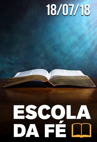 Escola da fé - 18/07/18