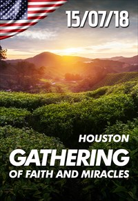 Gathering of faith and miracles - 15/07/18 - Houston