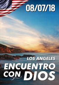 Encuentro con Dios - 08/07/18 - Los Angeles