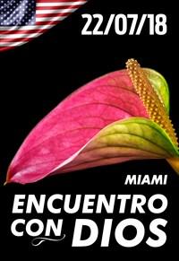 Encuentro con Dios - 22/07/18 - Miami