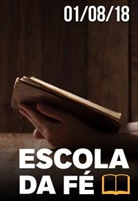 Escola da fé - 01/08/18