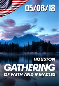 Gathering of faith and miracles - 05/08/18 - Houston