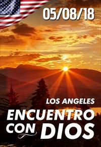 Encuentro con Dios - 05/08/18 - Los Angeles