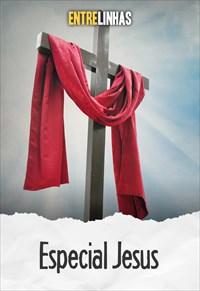 Entrelinhas - Especial Jesus