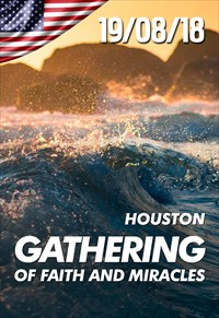Gathering of faith and miracles - 19/08/18 - Houston