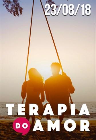 Terapia do Amor - 23/08/18