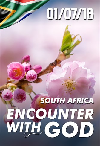 Encounter with God - 01/07/18 - South Africa