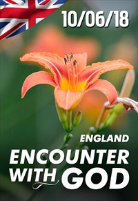 Encounter with God - 10/06/18 - England