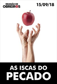 As iscas do pecado - Reunião de Obreiros - 15/09/18