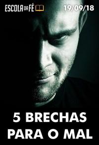5 brechas para o mal - Escola da Fé - 19/09/18