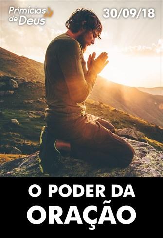 O poder da oração - Primícias de Deus - 30/09/18