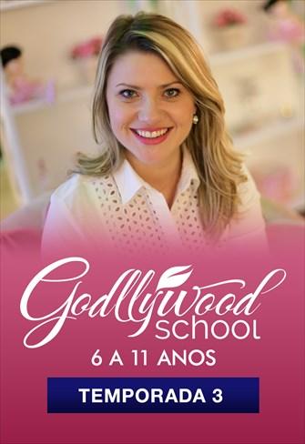 Godllywood School - 6 a 11 anos - Temporada 3