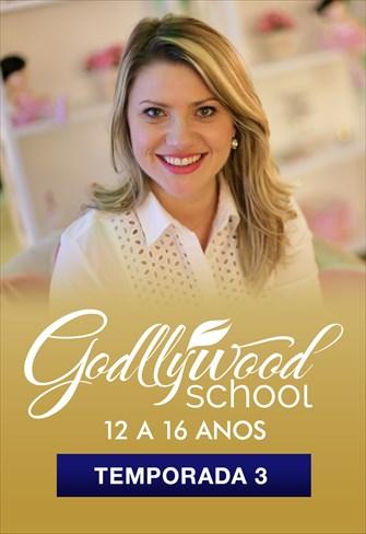 Godllywood School - 12 a 16 anos - Temporada 3