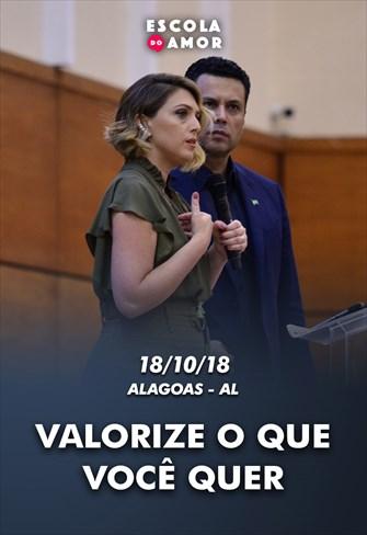 Valorize o que você quer - Escola do Amor em Alagoas - 18/10/18