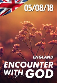 Encounter with God - 05/08/18 - England