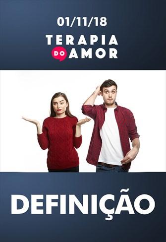 Definição - Terapia do Amor - 01/11/18