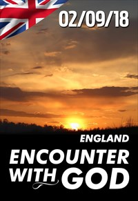 Encounter with God - 02/09/18 - England